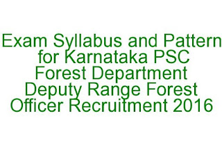 Exam Syllabus and Pattern for Karnataka PSC Forest Department Deputy Range Forest Officer Recruitment 2016