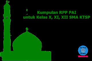 Kumpulan RPP PAI untuk Kelas X, XI, XII SMA KTSP