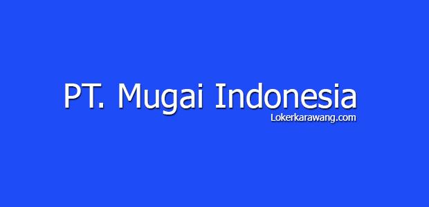 Lowongan Kerja PT. Mugai Indonesia KIIC Karawang