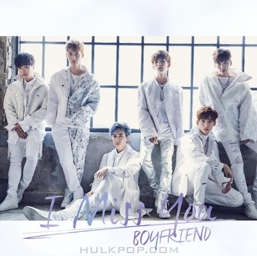 BOYFRIEND – I Miss You – Single