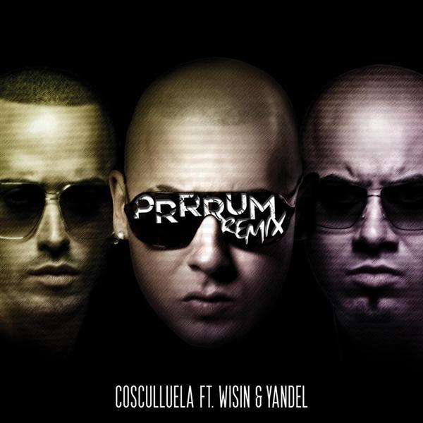 Cosculluela - Prrrum (Remix) (feat. Wisin & Yandel) - Single Cover