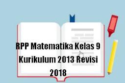 RPP Matematika Kelas 9 Kurikulum 2013 Revisi 2018