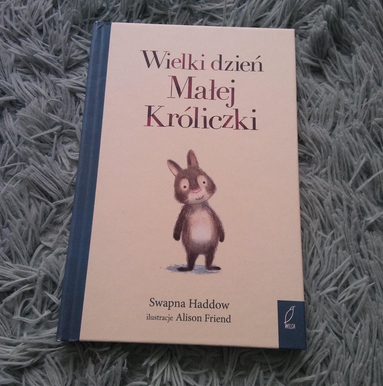 Wydawnictwo Wilga- Wielki dzień Małej Króliczki