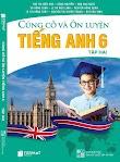 Tải sách Củng Cố Và Ôn Luyện Tiếng Anh 6 - Tập 2 bản Word