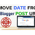 How to Remove Date (Year and Month) in Blogger Post URL or Permalinks
