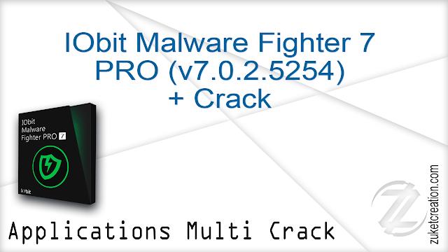 IObit Malware Fighter 7 PRO (v7.0.2.5254) + Crack   |  112 MB