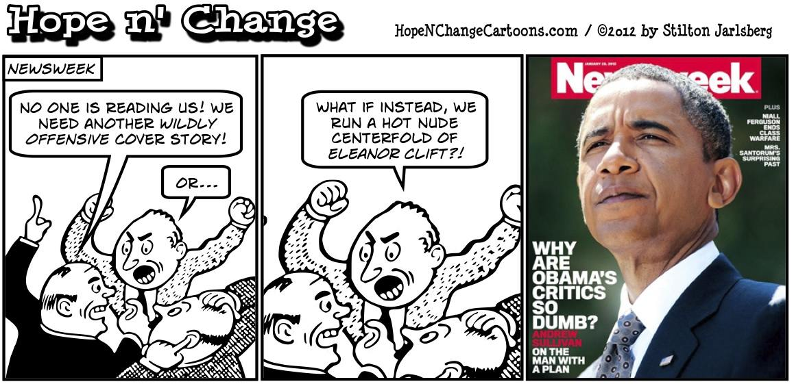 Newsweek decided to ask why Obama's critics are dumb instead of running nude centerfold of Eleanor Clift, hopenchange, hope and change, hope n' change, stilton jarlsberg, political cartoon, tea party