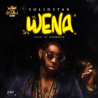 [Music] Solidstar – WENA