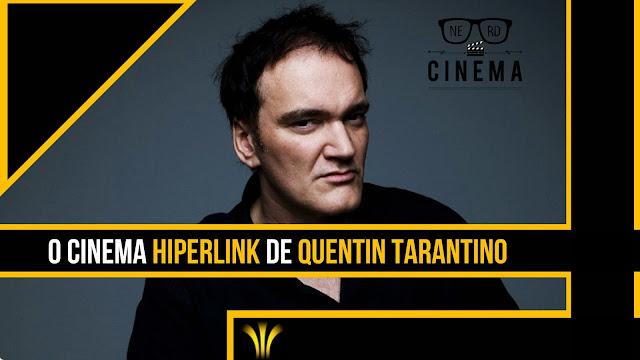 O CINEMA HIPERLINK DE QUENTIN TARANTINO