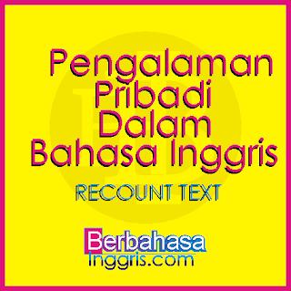 6 Contoh Recount Text Pengalaman Pribadi dalam Bahasa Inggris dan Artinya