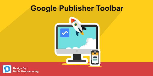 Mengamankan Akun Adsense Dengan Memasang Google Publisher Toolbar