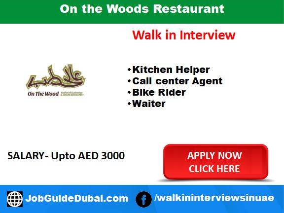 Walk in job in Dubai for Male Waiter /Kitchen Helper/ Call center Agent / Bike Rider at on the woods restaurant