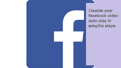 How to Disable Video Auto play in Facebook