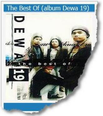Lagu Dewa 19 Album The Best Of Dewa 19 (1999) Mp3 Full Album