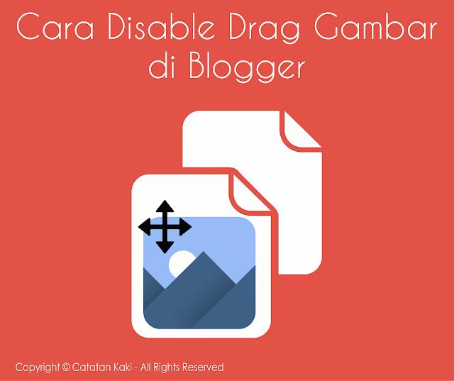 Mencegah Agar Gambar di Blog Tidak Bisa di Drag