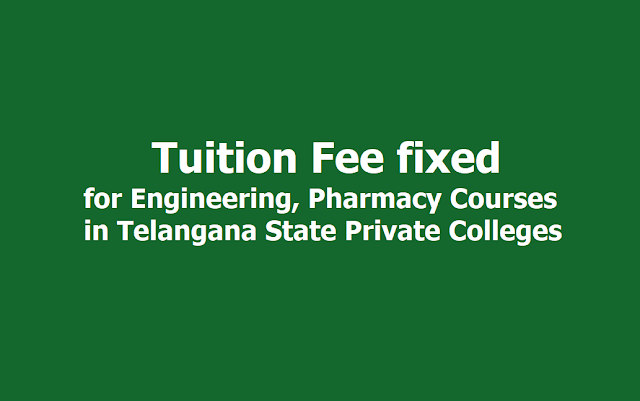 Tuition Fee fixed for Engineering, Pharmacy Courses in Private Colleges in Telangana State - GO.16