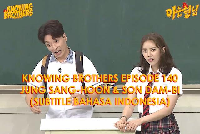 Nonton Streaming & Download Knowing Bros Eps 140 Bintang Tamu Jung Sang-hoon & Son Dam-bi Subtitle Bahasa Indonesia