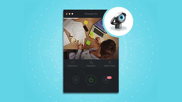 Periscope Pro 3 Video Surveillance for Mac - Keep an Eye on Your Home, Kids & More