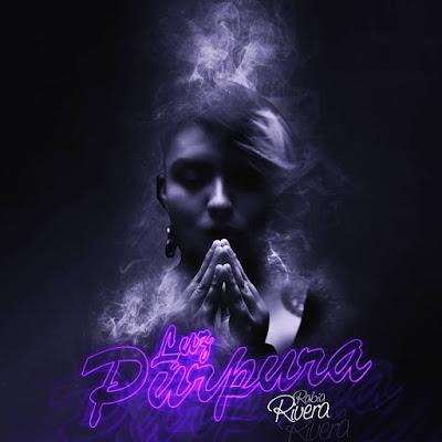 Rabia Rivera - Luz Púrpura (Single) [2016]