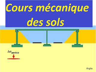 mecanique des sols cours genie civil,  géotechnique - mécanique des sols,  cours de mécanique des sols, cours pratique de mécanique des sols,