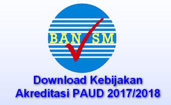 Download Kebijakan Akreditasi PAUD 2017/2018