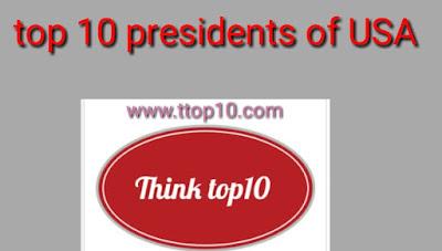 Top 10 presidents of USA,USA presidents