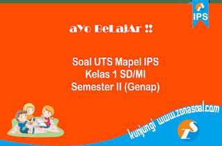 Soal UTS Pelajaran IPS Kelas 1 SD Semester 2 Serta Kunci Jawaban