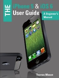 iphone 6 manual vinboisoft the iphone 5 amp ios 6 user guide a 11358