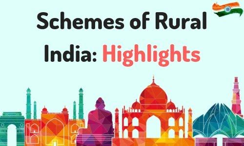 Schemes of Rural India........Highlights