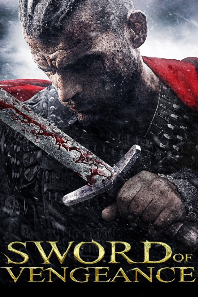 Thanh Gươm Của Hận Thù - Sword of Vengeance (2015)