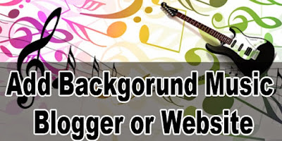 How to add Background Music to Blogger Blog