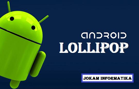 Android Versi Lollipop - JOKAM INFORMATIKA