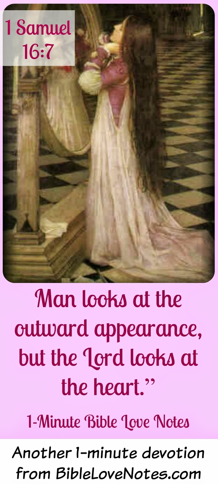1 Samuel 16:7; God looks at the heart, Man looks at outward appearance