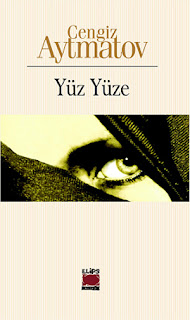 Cengiz Aytmatov - Yüz Yüze Kitap Yorumu