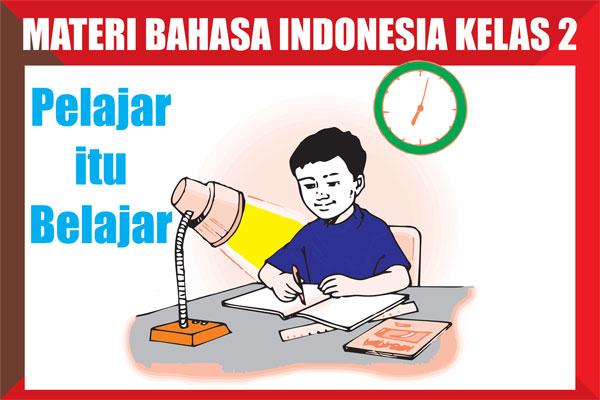 Materi Bahasa Indonesia Kelas 2 SD/MI Semester 1/2 Lengkap