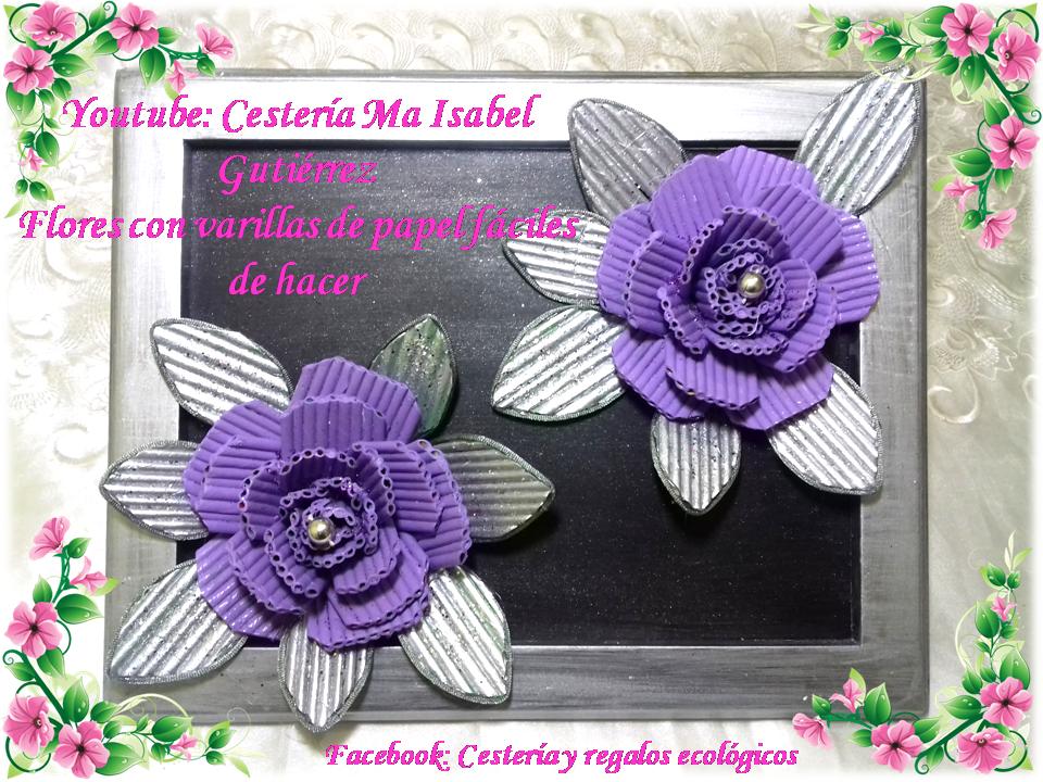 Cesteria Ma Isabel Gutierrez Flores Faciles De Hacer Con Tubitos De
