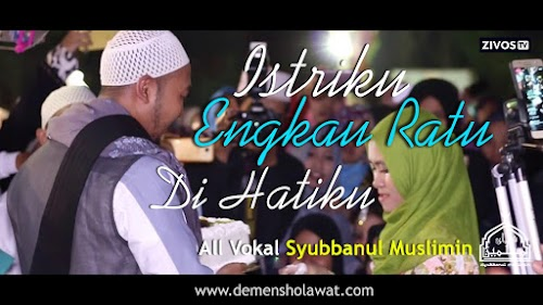 Lirik Istriku Engkau Ratu Dihatiku - Syubbanul Muslimin