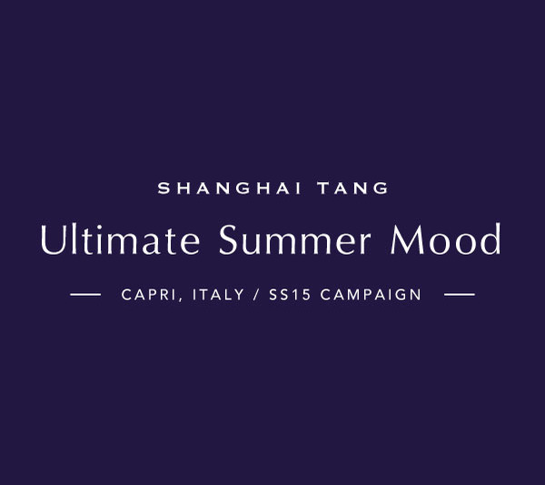 Shanghai Tang Spring Summer 2015 Collection Shoot at Capri, Italy