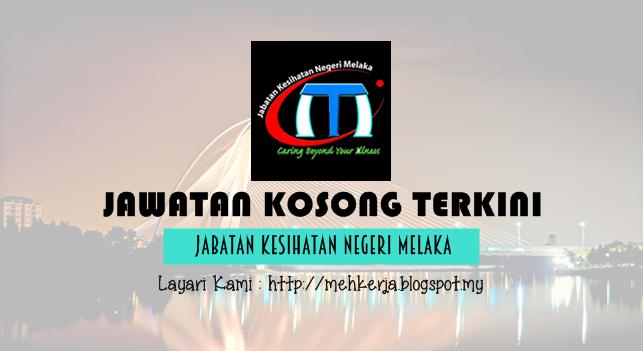 Jawatan Kosong Terkini 2016 di Jabatan Kesihatan Negeri Melaka