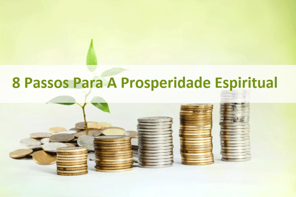 8 Passos Para A Prosperidade Espiritual