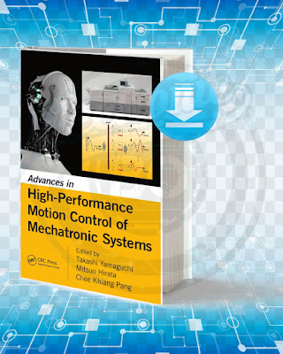 Free Book Advances in High Performance Motion Control of Mechatronic Systems pdf.