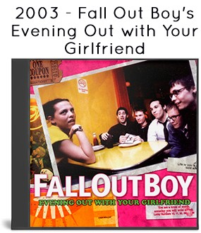 2003 - Fall Out Boy's Evening Out with Your Girlfriend [EP]