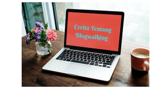Day 16 : Cerita Tentang Blogwalking