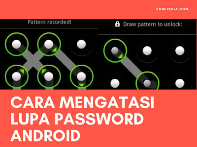 cara mengatasi lupa password android