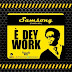 Music: Samsong – E Dey Work