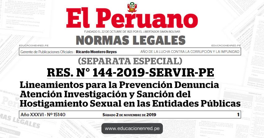 RES. N° 144-2019-SERVIR-PE - Lineamientos para la Prevención Denuncia Atención Investigación y Sanción del Hostigamiento Sexual en las Entidades Públicas (SEPARATA ESPECIAL)