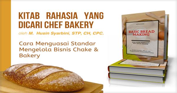 Kuasai Standar Bisnis Cake dan Bakery Kelas Industri Cukup dengan Mempelajari Panduan Ini
