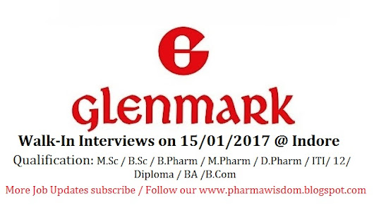 Glenmark Pharmaceuticals Ltd - Walk-In Interviews on 15/01/2017 @ INDORE