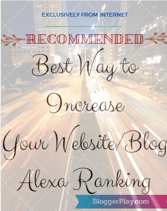 Best Way to Increase your Website/Blog Alexa - BloggerPlay.com