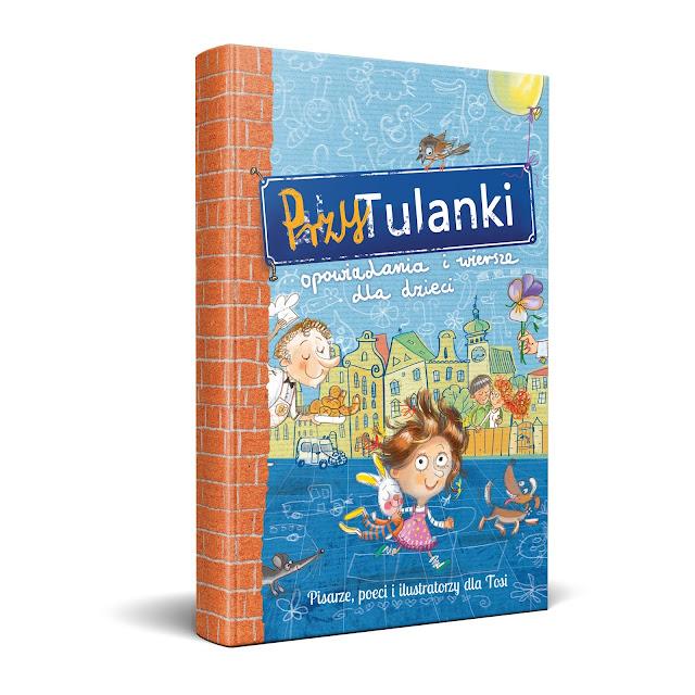 """""""Przytulanki"""" książka, którą warto przytulić, ksiązka charytatywna, książka dla dzieci, pomoc, książka, która pomaga wrócic do zdrowia"""